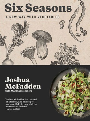 """Six Seasons: A New Way With Vegetables"" offers a garden's worth of tasty recipes."