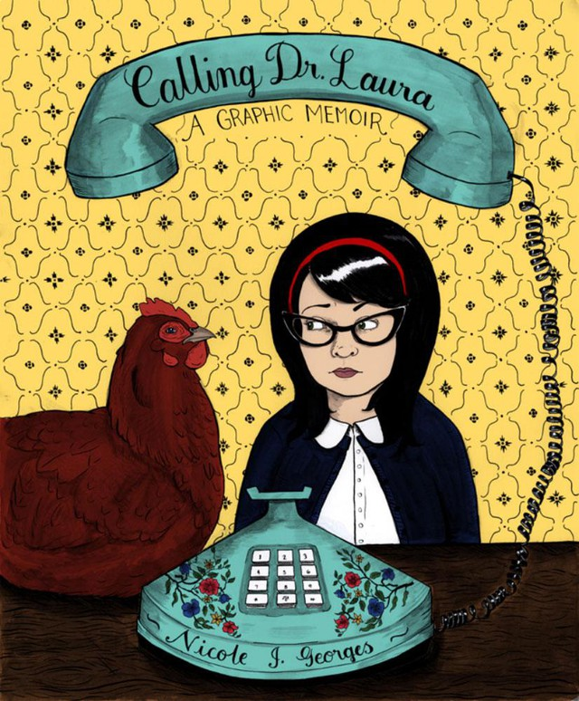 """The cover of Nicole Georges' 2013 graphic novel, """"Calling Dr. Laura""""."""