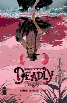 Kelly Sue's series, Pretty Deadly, meshes hard-boiled detail and old-school shoot-'em-up sequences with a devastating revenge story. The visual and narrative style fluctuates between feverish and elegant.