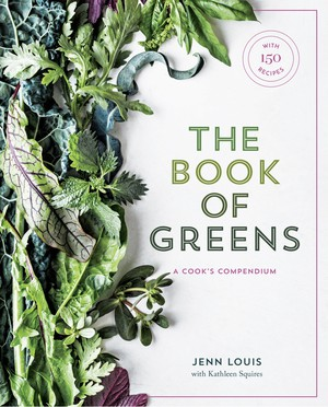 "Jenn Louis' ""The Book of Greens"" profiles 40 types of greens."