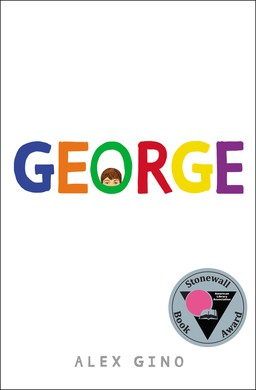 "Alex Gino's ""George,"" published in 2015, is the winner of a Lamba Literary Award."